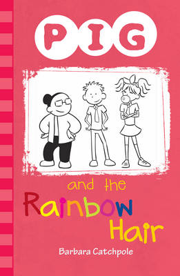 Pig and the Rainbow Hair by Barbara Catchpole