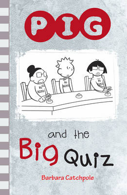 PIG and the Big Quiz by Barbara Catchpole