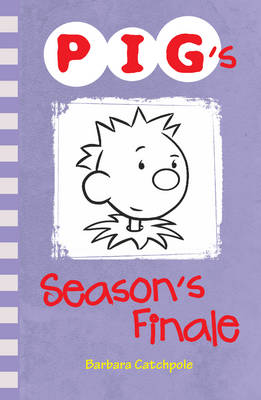 Pig's Season's Finale by Barbara Catchpole