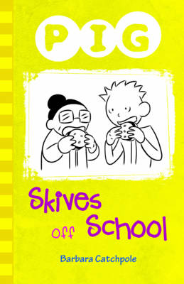 Pig Skives Off School by Barbara Catchpole