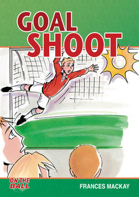 Goal Shoot by Frances Mackay