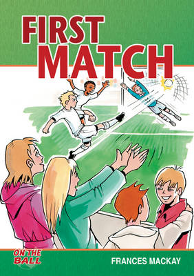 First Match by Frances (Frances Mackay  ) Mackay