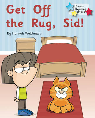 Get off the Rug, Sid! by Hannah Welchman
