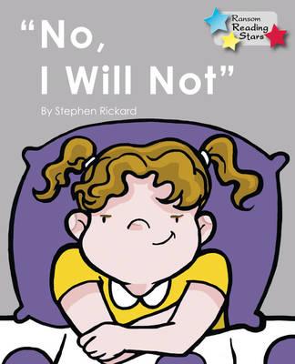 No, I Will Not by Stephen Rickard