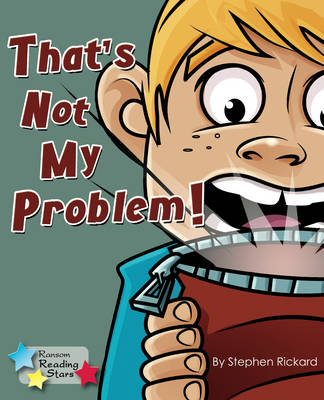 That's Not My Problem! by Stephen Rickard