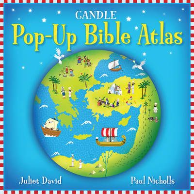 Candle Pop-Up Bible Atlas by Juliet David, Tim Dowley
