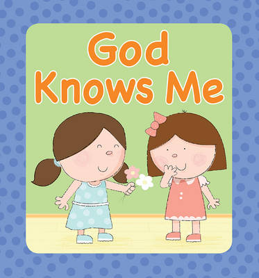 God Knows Me by Juliet David