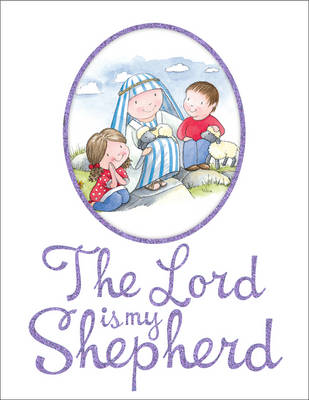 The Lord is My Shepherd by Juliet David