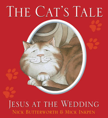 The Cat's Tale by Nick Butterworth, Mick Inkpen