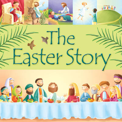 The Easter Story by Juliet David