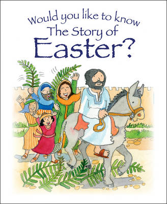 Would You Like to Know the Story of Easter? by Tim Dowley