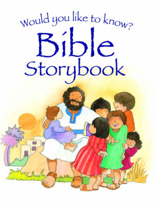 Would You Like to Know the Bible Storybook by Eira Reeves Goldsworthy