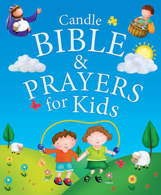 Candle Bible & Prayers for Kids by Juliet David, Jo Parry, Claire Freedman