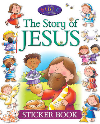The Story of Jesus Sticker Book by Juliet David