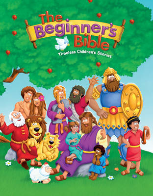 The Beginner's Bible Timeless Children's Stories by Kelly Pulley