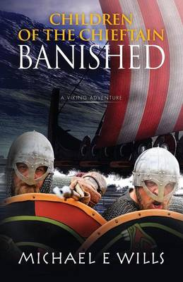 Children of the Chieftain: Banished by Michael E. Wills