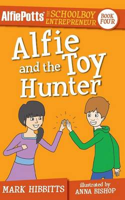 Alfie Potts Alfie and the Toy Hunter by Mark Hibbitts