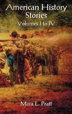 American History Stories Volumes I-IV by Mara L. Pratt