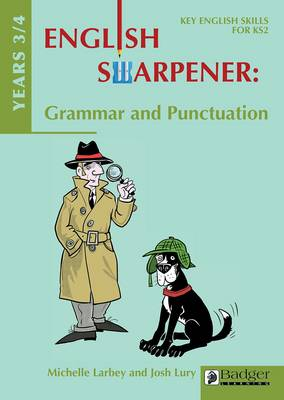English Sharpener: Grammar & Punctuation Years 3/4 Teacher Book & CD by Michelle Larbey, Josh Lury