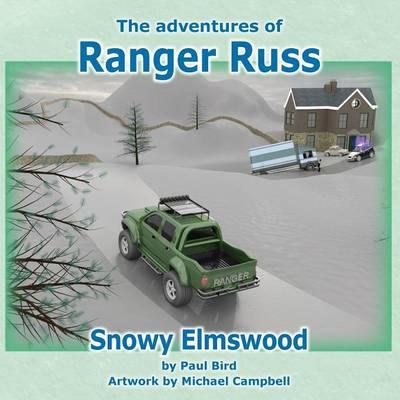 The Adventures of Ranger Russ - Snowy Elmswood by Paul Bird