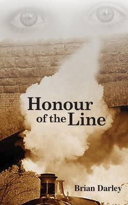 Honour of the Line by Brian Darley