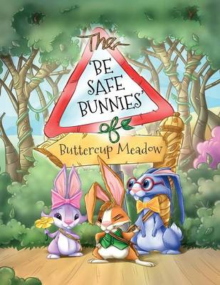 The Be Safe Bunnies of Buttercup Meadow by Gail Simmons, Joyce Duffy