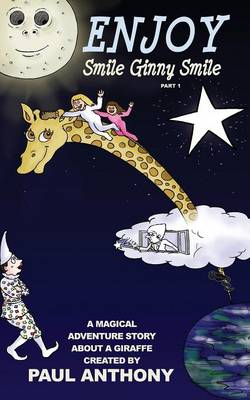 Enjoy Smile Ginny Smile A Magical Adventure Story About a Giraffe by Paul Anthony