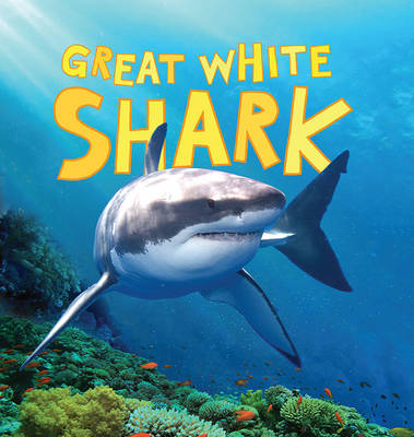 Discover Sharks: Great White Shark by Camilla de la Bedoyere