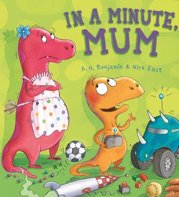 Storytime: In a Minute, Mum by A. H. Benjamin