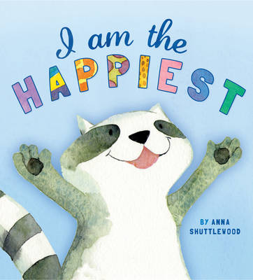 Storytime: I am the Happiest by Anna Shuttlewood