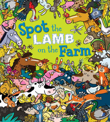 Spot the Lamb on the Farm by Stella Maidment, Ruth Symons, Alexandra Koken