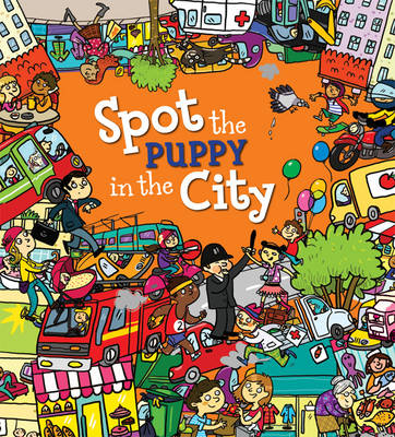 Spot the Puppy in the City by Stella Maidment, Ruth Symons, Alexandra Koken