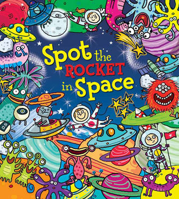 Spot the Robot in Space by Stella Maidment, Ruth Symons, Alexandra Koken