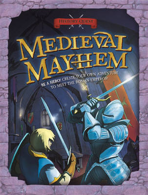 History Quest: Medieval Mayhem by Timothy Knapman
