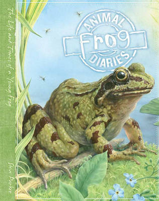 Animal Diaries: Frog by Steve Parker