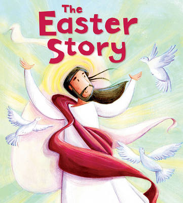 The My First Bible Stories New Testament: The Easter Story by Katherine Sully