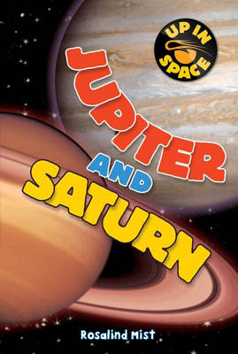 Up in Space: Jupiter and Saturn (QED Reader) by Rosalind Mist