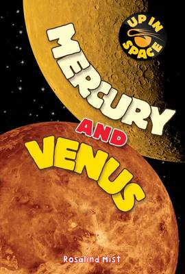 Up in Space: Mercury and Venus (QED Reader) by Rosalind Mist
