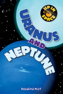 Up in Space: Uranus and Neptune (QED Reader) by Rosalind Mist