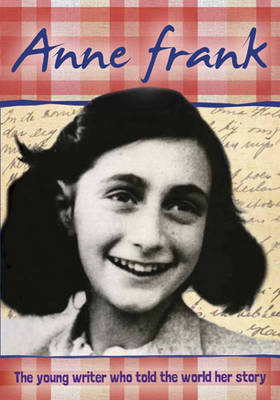 Biography: Anne Frank by Ann Kramer