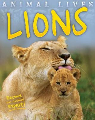 Animal Lives: Lions by Sally Morgan