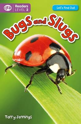 Let's Find Out: Bugs & Slugs by Terry Jennings, Ian K. Smith