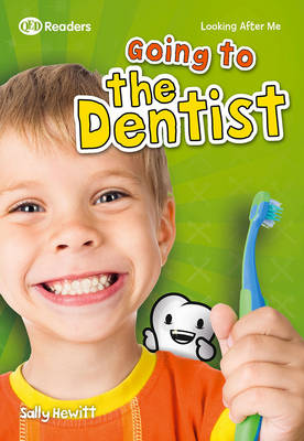 Looking After Me: Going to the Dentist by Sally Hewitt