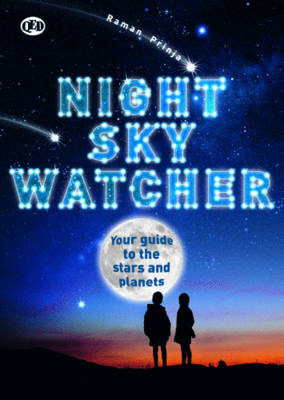Watcher Guides: Night Sky Watcher by Raman Prinja