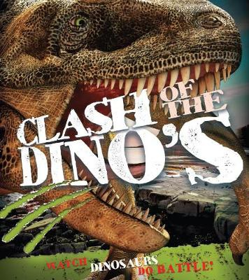Clash of the Dinosaurs Watch Dinosaurs Do Battle! by Jinny Johnson