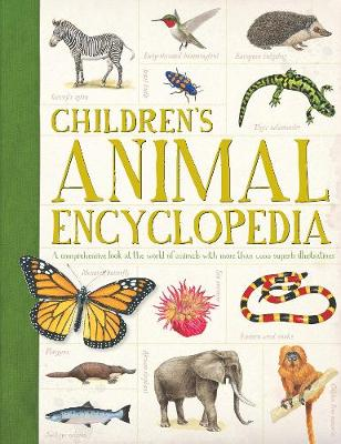Children's Animal Encyclopedia A Comprehensive Look at the World of Animals with Hundreds of Superb Illustrations by Dr. Philip Whitfield, Camilla De la Bedoyere