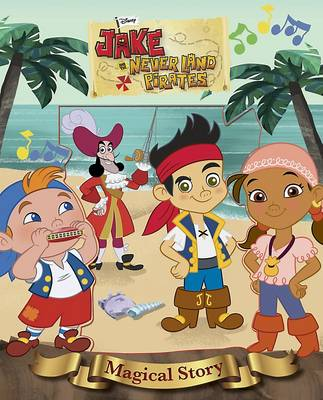 Disney Junior Jake and the Never Land Pirates Magical Story by