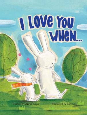 I Love You When & Picture Story Book by