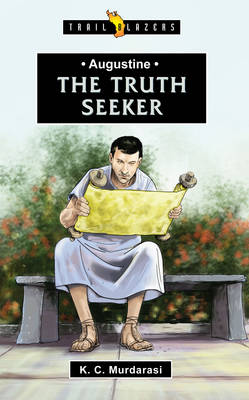 Augustine The Truth Seeker by K.C. Murasani