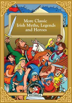 More Classic Irish Myths Legends and Heroes by